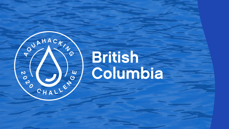 The next AquaHacking challenge will take place in British Columbia